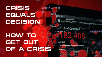 Crisis Equals Decision! How To Get Out Of A Crisis