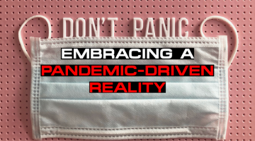 Embracing A Pandemic-Driven Reality