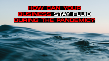 How Can Your Business Stay Fluid During the Pandemic?
