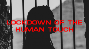 Lockdown Of The Human Touch…