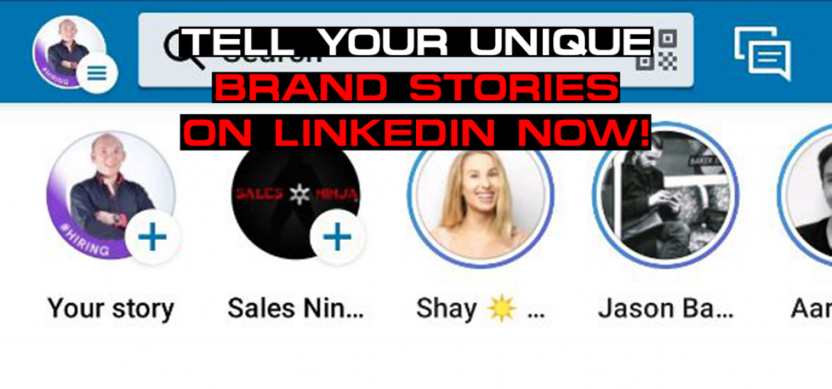 Tell Your Unique Brand Stories on LinkedIn Now!