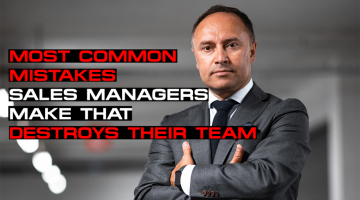 Most Common Mistakes Sales Managers Make That Destroys Their Team