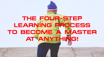 The Four-step Learning Process To Become A Master At Anything!