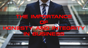 The Importance Of Honesty And Integrity In Business