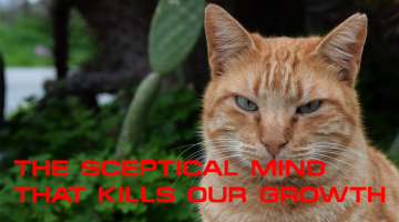 🧠 The Sceptical Mind That Kills Our Growth