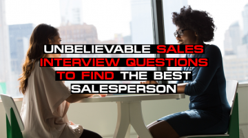 Unbelievable Sales Interview Questions To Find The Best Salesperson