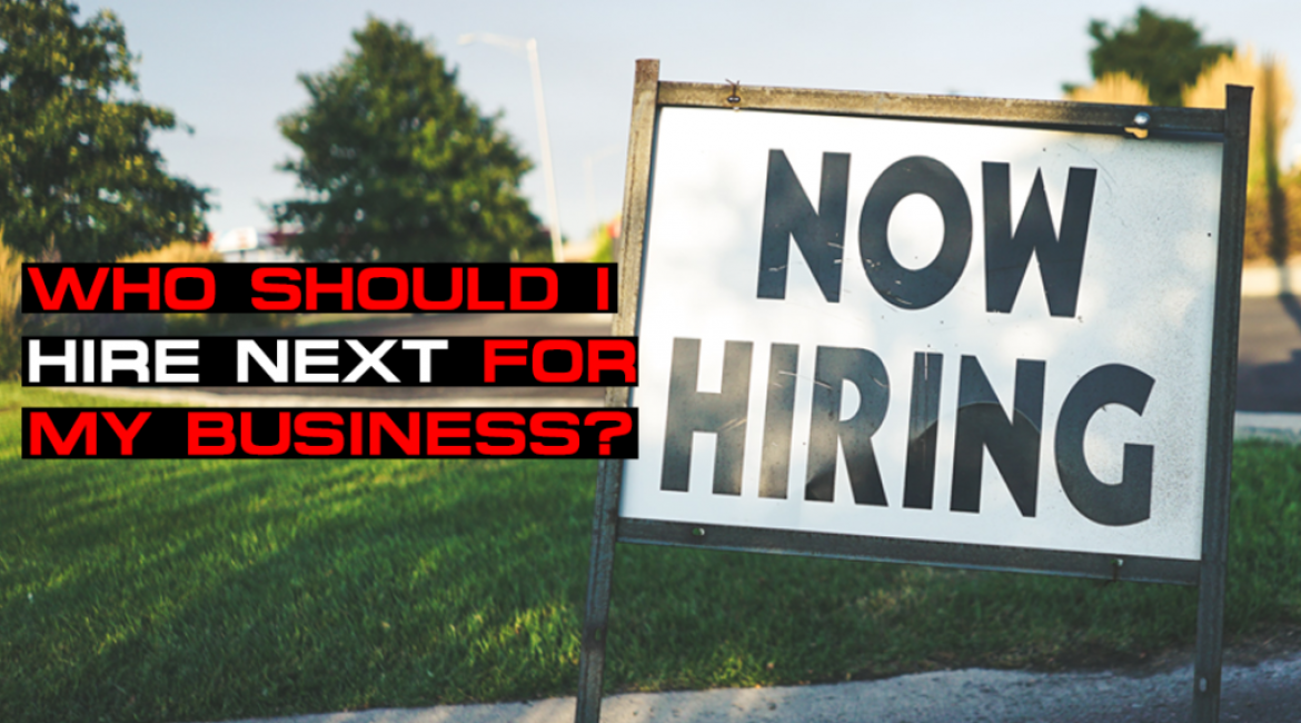 Who Should I Hire Next For My Business?